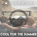 Cool For The Summer/ROLLUPHILLS