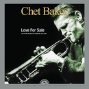 Love for Sale - Live at The Rising Sun Celebrity Jazz Club/Chet Baker