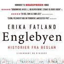 Englebyen - Historier fra Beslan (uforkortet)/Erika Fatland