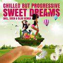 Sweat Dreams/Chilled But Progressive