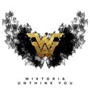 Unthink You/Wiktoria