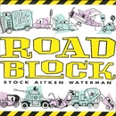 Roadblock/Stock Aitken Waterman
