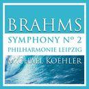 Brahms: Symphonie No. 2 in D Major, Op. 73 (Recorded live in Shanghai 2014)/Philharmonie Leipzig / Michael Koehler