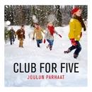 Joulun parhaat/Club For Five