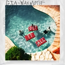 Get It All/GTA & Wax Motif