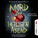 Mord am Heiligen Abend - Eine Kevin-Byrne-Kurzgeschichte (Sonderband)/Richard Montanari
