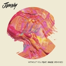 Without You (feat. Wadé) [Remixes]/Jimny