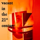 Vacant in the 21st Century/Matt Maltese