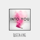 Into You/The Queen & King