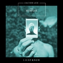 I Just Know (The Remixes)/Jacob Lee