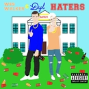HATERS/Wes Walker & Dyl