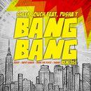 Bang Bang (feat. Pusha T) [Remixes]/Sheek Louch