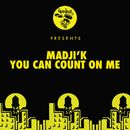 You Can Count On Me/Madji'k