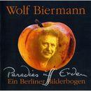 Paradies uff Erden (Ein Berliner Bilderbogen)/Wolf Biermann