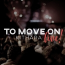To Move On (Live)/Kithara