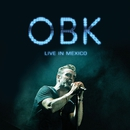 OBK Live in Mexico/OBK