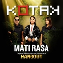 "Mati Rasa (from ""Hangout"")/Kotak"