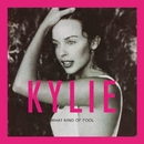 What Kind of Fool? (Heard All That Before)/Kylie Minogue