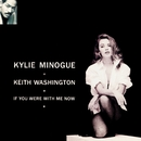If You Were with Me Now/Kylie Minogue & Keith Washington