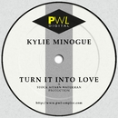 Turn It into Love/Kylie Minogue