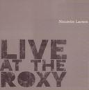Live At The Roxy/Nicolette Larson