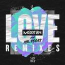 Love (feat. Mr. Vegas) [Remixes]/MORTEN