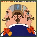 Your Mind Is On Vacation/Mose Allison