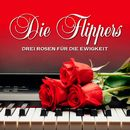 Drei Rosen für die Ewigkeit/Die Flippers