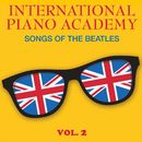 Songs of the Beatles, Vol. 2/International Piano Academy