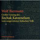 Großer Gesang des Jizchak Katzenelson vom ausgerotteten Jüdischen Volk (Live)/Wolf Biermann