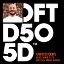 Get My Mind Right (feat. Mike City)/Crookers