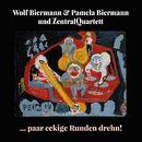 ...paar eckige Runden drehn!/Wolf Biermann / Pamela Biermann