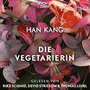 Die Vegetarierin (Ungekürzte Lesung)/Han Kang