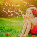 Relaxation Music for Children/Korte