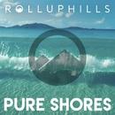 Pure Shores/ROLLUPHILLS