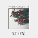 White Christmas/The Queen & King