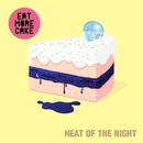 Heat Of The Night/Eat More Cake