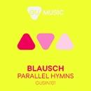 Parallel Hymns/Blausch