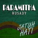 Jatuh Hati/Paramitha Rusady