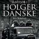 Sabotør i Holger Danske (uforkortet)/Peter Birkelund
