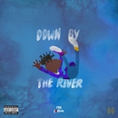 Down By The River/Mir Fontane