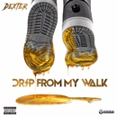 Drip From My Walk/Famous Dex