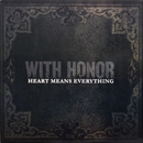 Heart Means Everything/With Honor