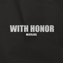 Restless/With Honor