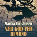 Vær god ved Remond (uforkortet)/Martha Christensen