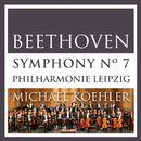 Beethoven: Symphonie No. 7 in A Major, Op. 92 (Recorded in Shanghai 2014)/Philharmonie Leipzig / Michael Koehler