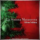 Celebremos Nochebuena (Original 1958 Album - Digitally Remastered)/La Sonora Matancera