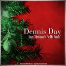 Dennis Day Sings 'Christmas Is for the Family' (Original 1958 Album - Digitally Remastered)/Dennis Day