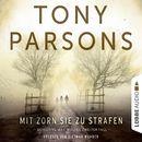 Mit Zorn sie zu strafen - Detective Max Wolfes zweiter Fall - DS-Wolfe-Reihe 2 (Ungekürzt)/Tony Parsons