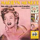 Sus Años Dorados en España/Marilyn Monroe